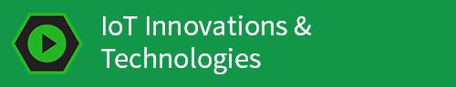 IoT Innovations & Tech